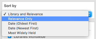 Select 'Relevance Only' from the 'Sort by' menu in catalog search results to make it easy to find books and articles the library can borrow for you from other libraries.